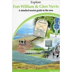 Explore Fort William and Glen Nevis: A Detailed Tourist Guide Paperback – 1 Jan 2005
