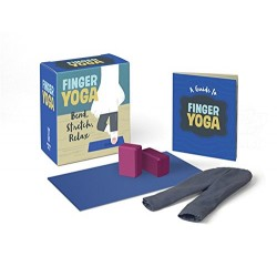 Finger Yoga: Bend, Stretch, Relax (Miniature Editions)